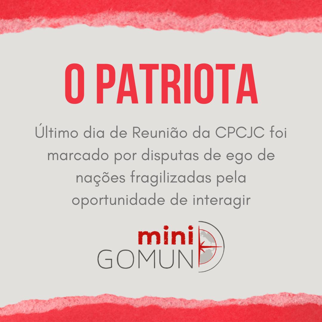 [O Patriota] Último dia de Reunião da CPCJC foi marcado por disputas de ego de nações fragilizadas pela oportunidade de interagir