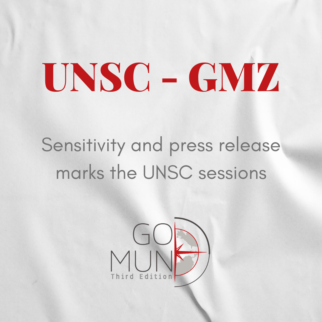 [UNSC – GMZ] Sensitivity and press release marks the UNSC sessions